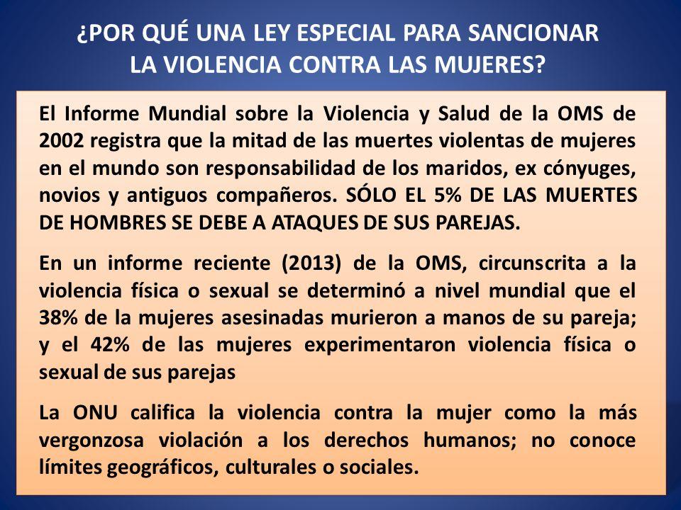 ¿POR QUÉ UNA LEY ESPECIAL PARA SANCIONAR LA VIOLENCIA CONTRA LAS MUJERES