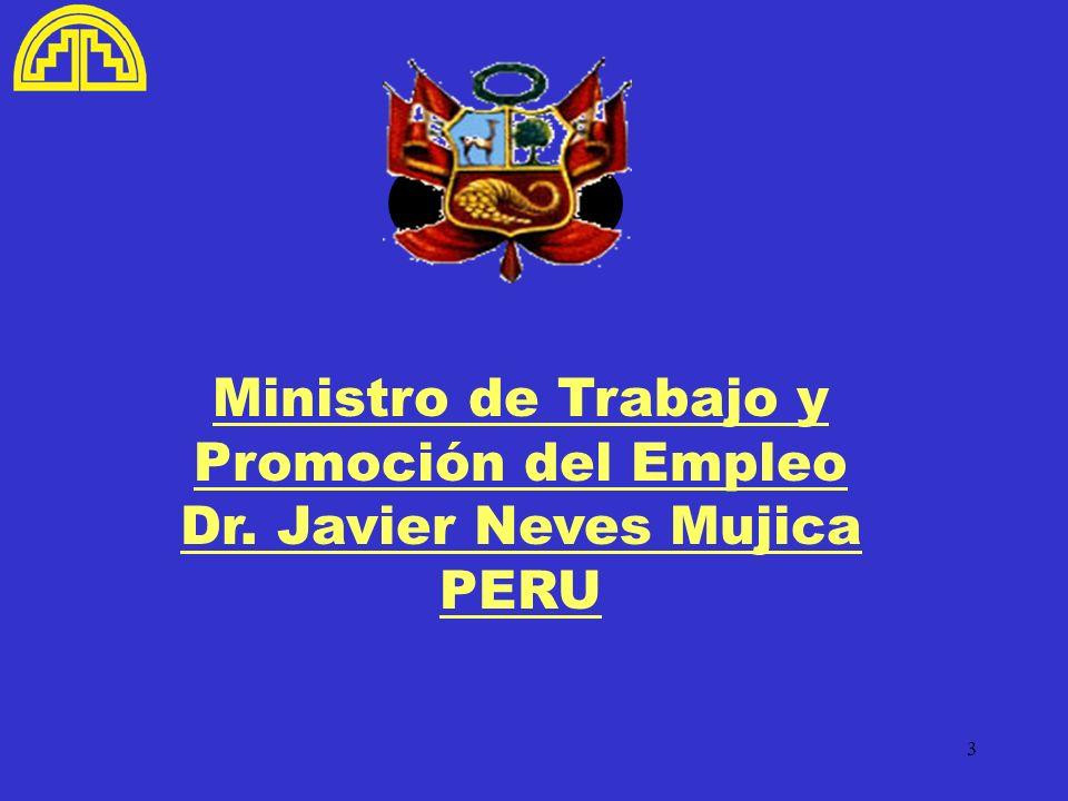 Ministro de Trabajo y Promoción del Empleo Dr. Javier Neves Mujica PERU