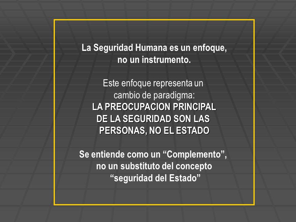 La Seguridad Humana es un enfoque, no un instrumento.