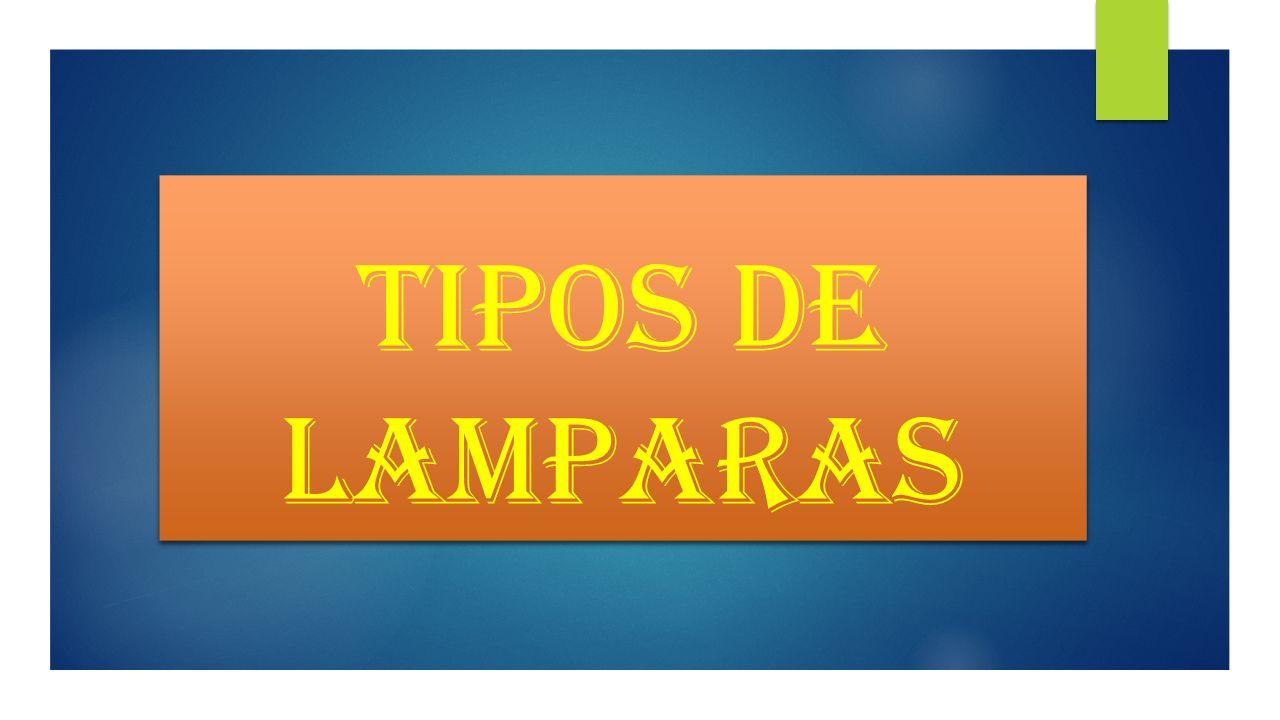 Iluminaci n propiedades y comportamiento de los materiales - Tipos de lamparas ...
