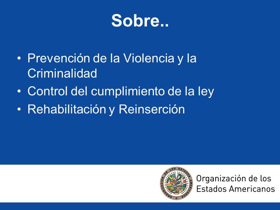 Sobre.. Prevención de la Violencia y la Criminalidad