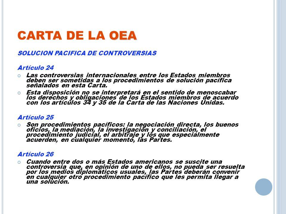 CARTA DE LA OEA SOLUCION PACIFICA DE CONTROVERSIAS Artículo 24