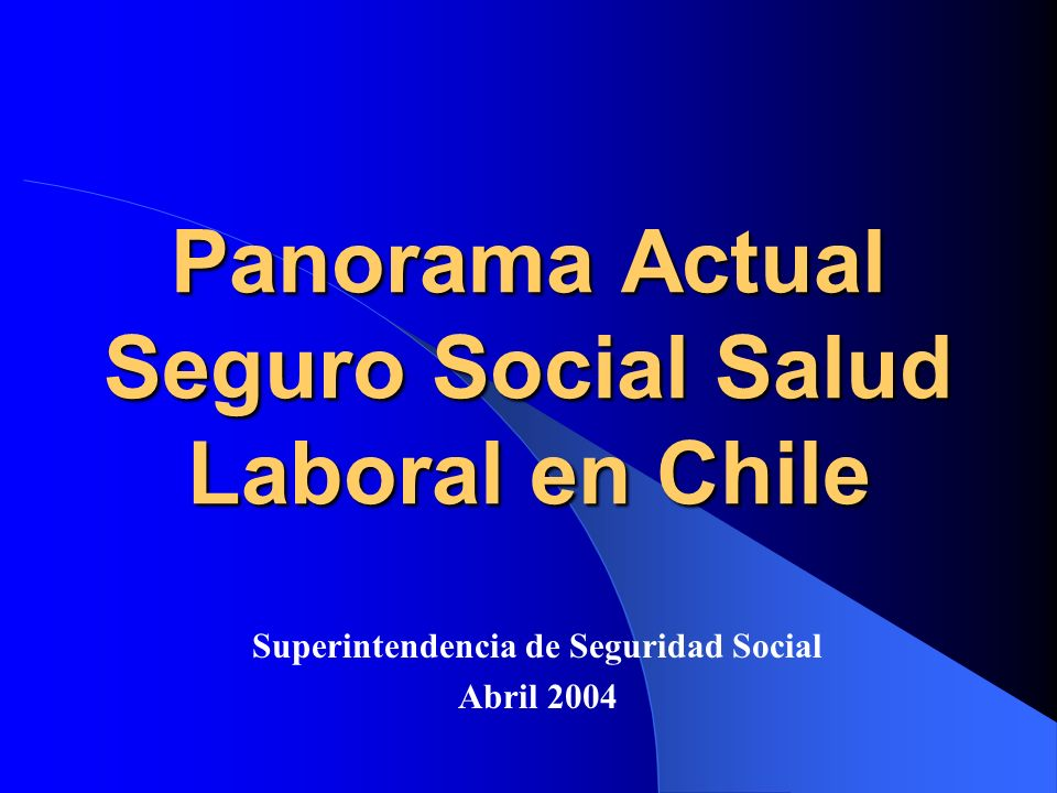 Panorama Actual Seguro Social Salud Laboral en Chile
