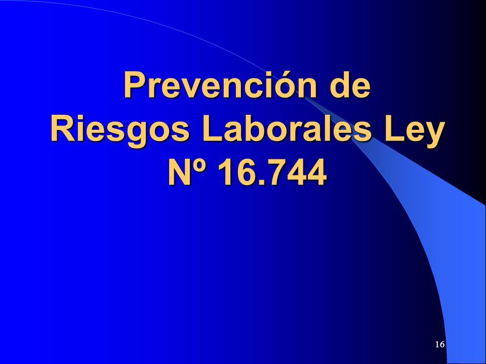 Prevención de Riesgos Laborales Ley Nº 16.744