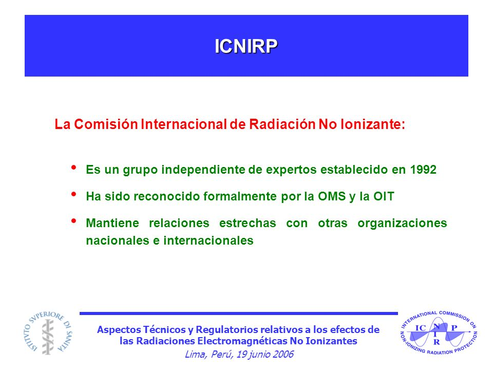 ICNIRP La Comisión Internacional de Radiación No Ionizante: