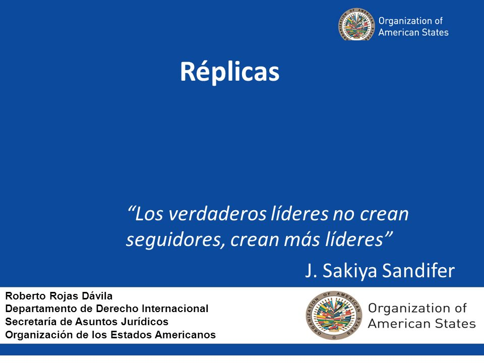 Réplicas Los verdaderos líderes no crean seguidores, crean más líderes J. Sakiya Sandifer. Roberto Rojas Dávila.