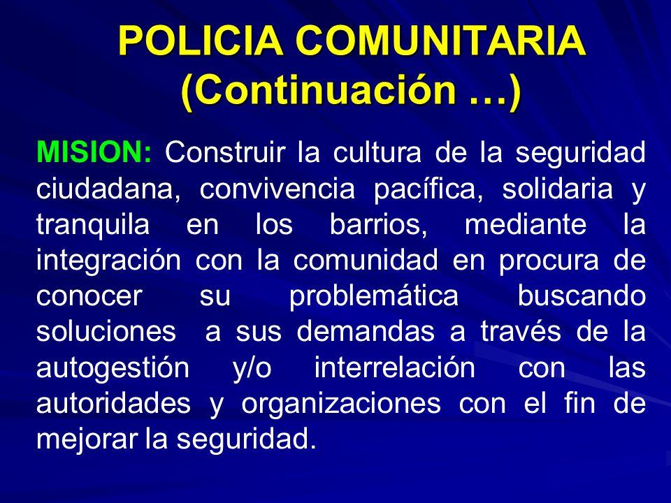 POLICIA COMUNITARIA (Continuación …)