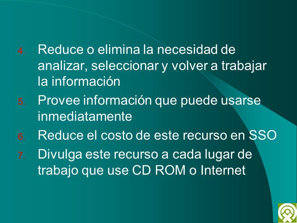 Reduce o elimina la necesidad de analizar, seleccionar y volver a trabajar la información