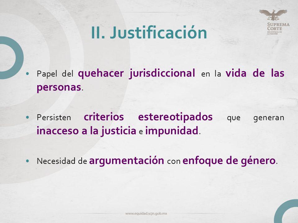 II. Justificación Papel del quehacer jurisdiccional en la vida de las personas.