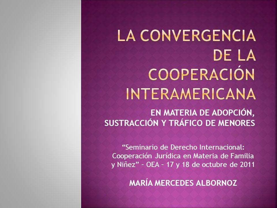 LA CONVERGENCIA DE LA COOPERACIÓN INTERAMERICANA