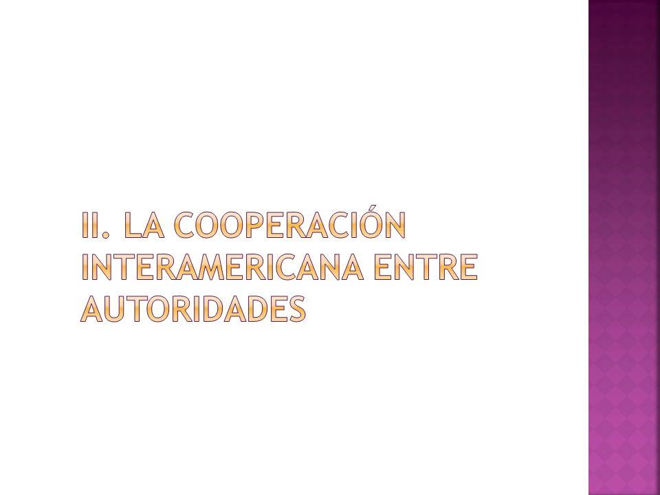 ii. La cooperación interamericana entre autoridades