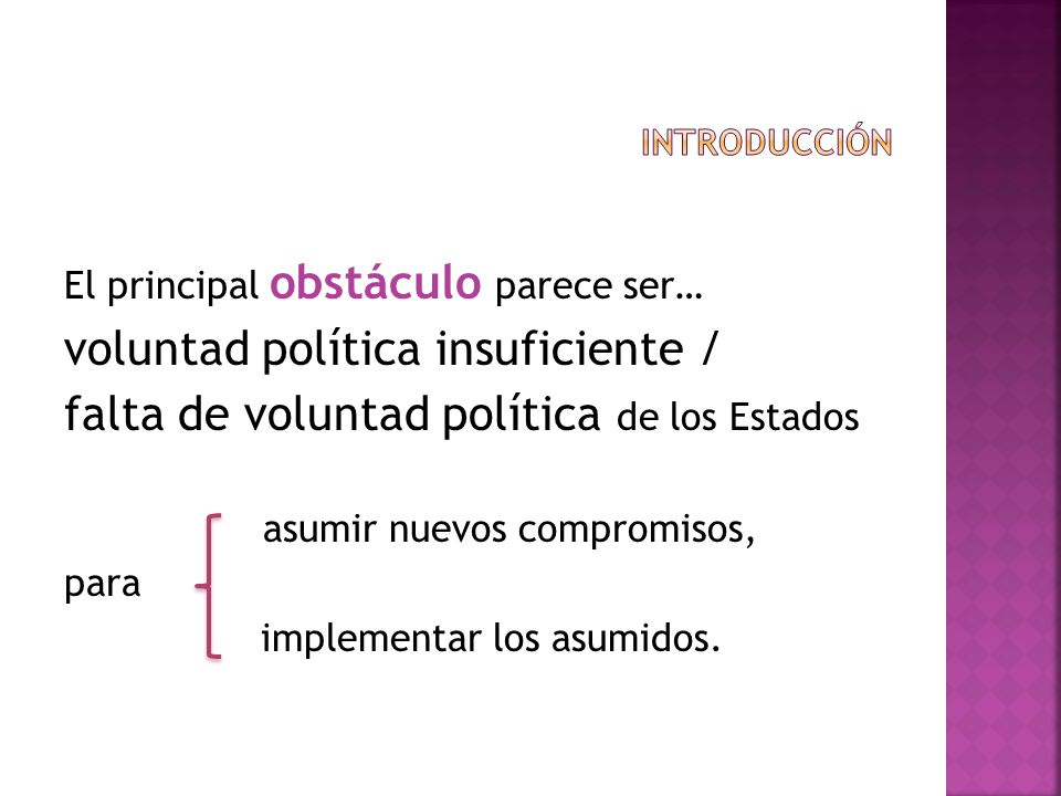 voluntad política insuficiente /