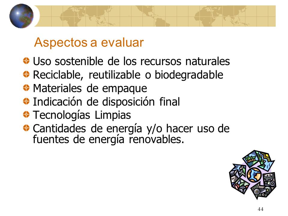 Aspectos a evaluar Uso sostenible de los recursos naturales