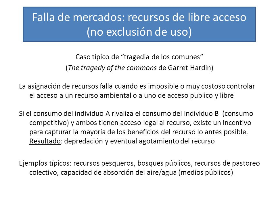 Falla de mercados: recursos de libre acceso (no exclusión de uso)