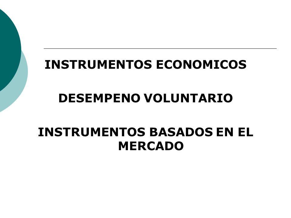 INSTRUMENTOS ECONOMICOS INSTRUMENTOS BASADOS EN EL MERCADO