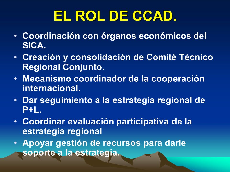 EL ROL DE CCAD. Coordinación con órganos económicos del SICA.