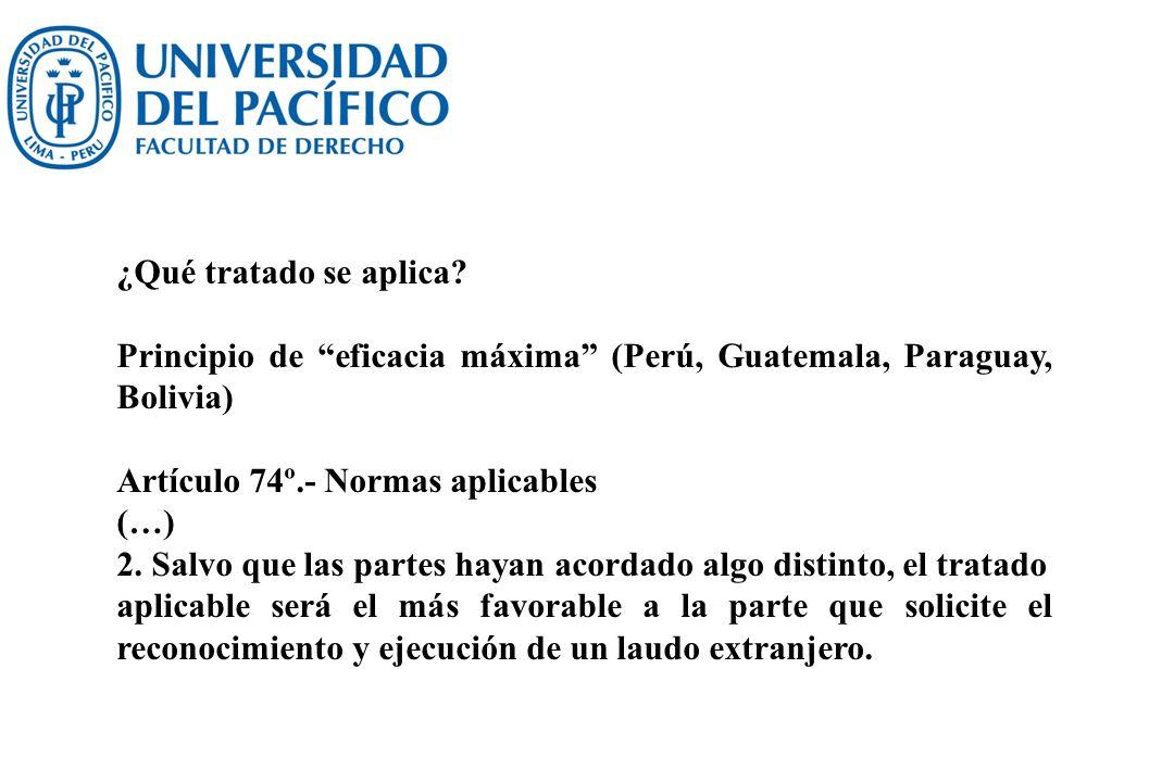 ¿Qué tratado se aplica Principio de eficacia máxima (Perú, Guatemala, Paraguay, Bolivia) Artículo 74º.- Normas aplicables.