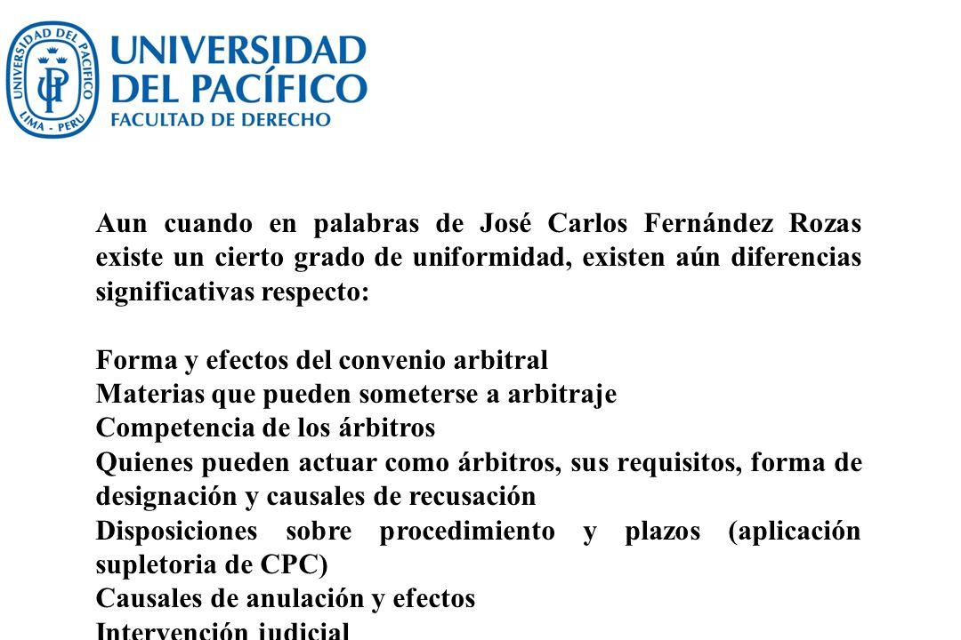 Aun cuando en palabras de José Carlos Fernández Rozas existe un cierto grado de uniformidad, existen aún diferencias significativas respecto:
