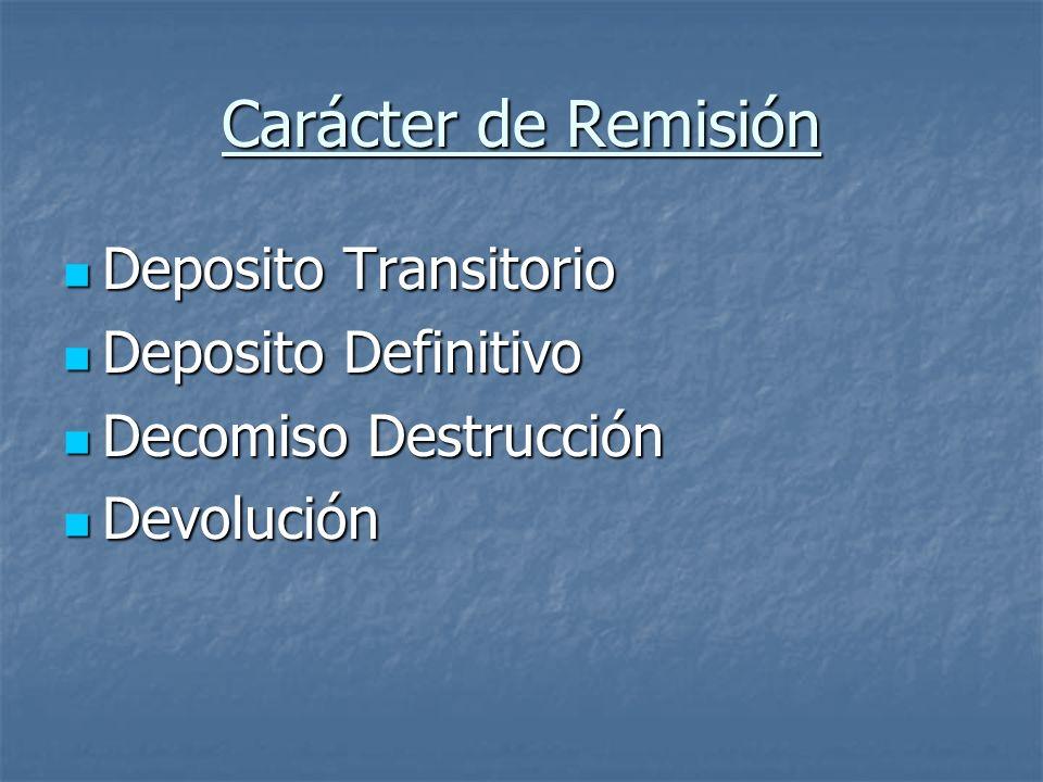 Carácter de Remisión Deposito Transitorio Deposito Definitivo