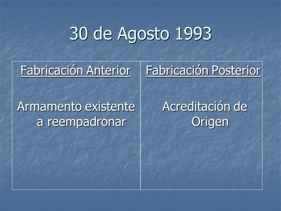 30 de Agosto 1993 Armamento existente a reempadronar