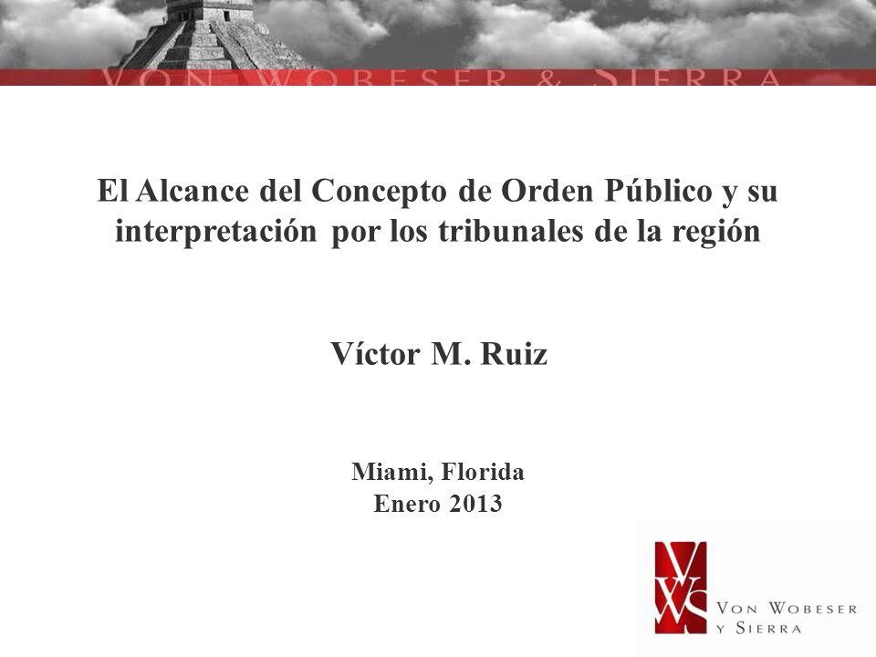 El Alcance del Concepto de Orden Público y su interpretación por los tribunales de la región Víctor M.