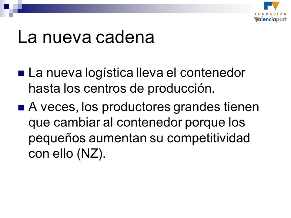 La nueva cadena La nueva logística lleva el contenedor hasta los centros de producción.