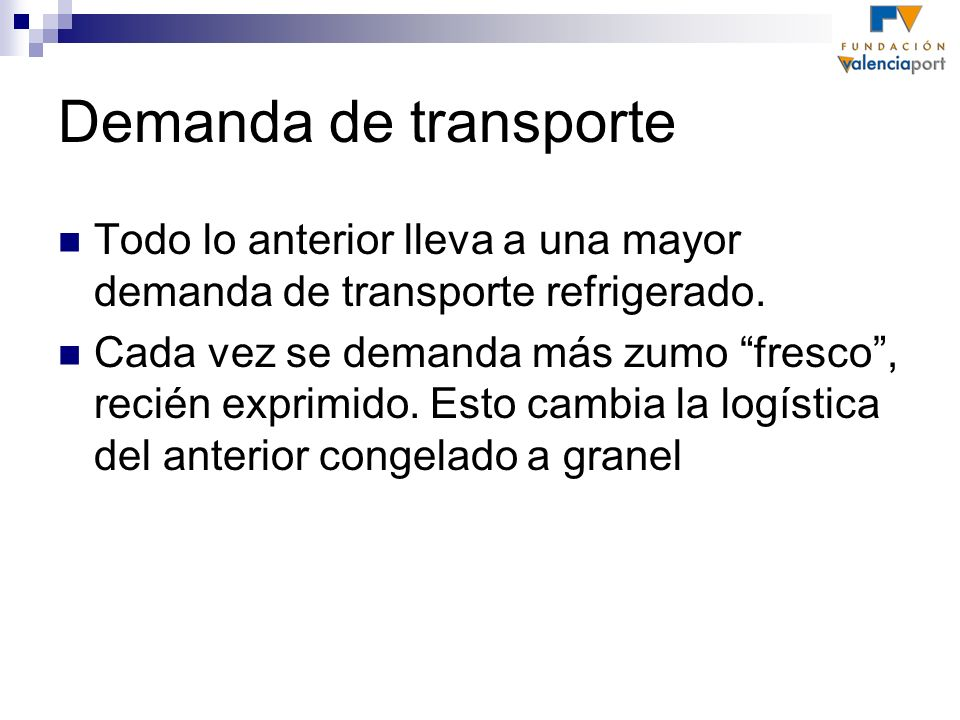 Demanda de transporteTodo lo anterior lleva a una mayor demanda de transporte refrigerado.