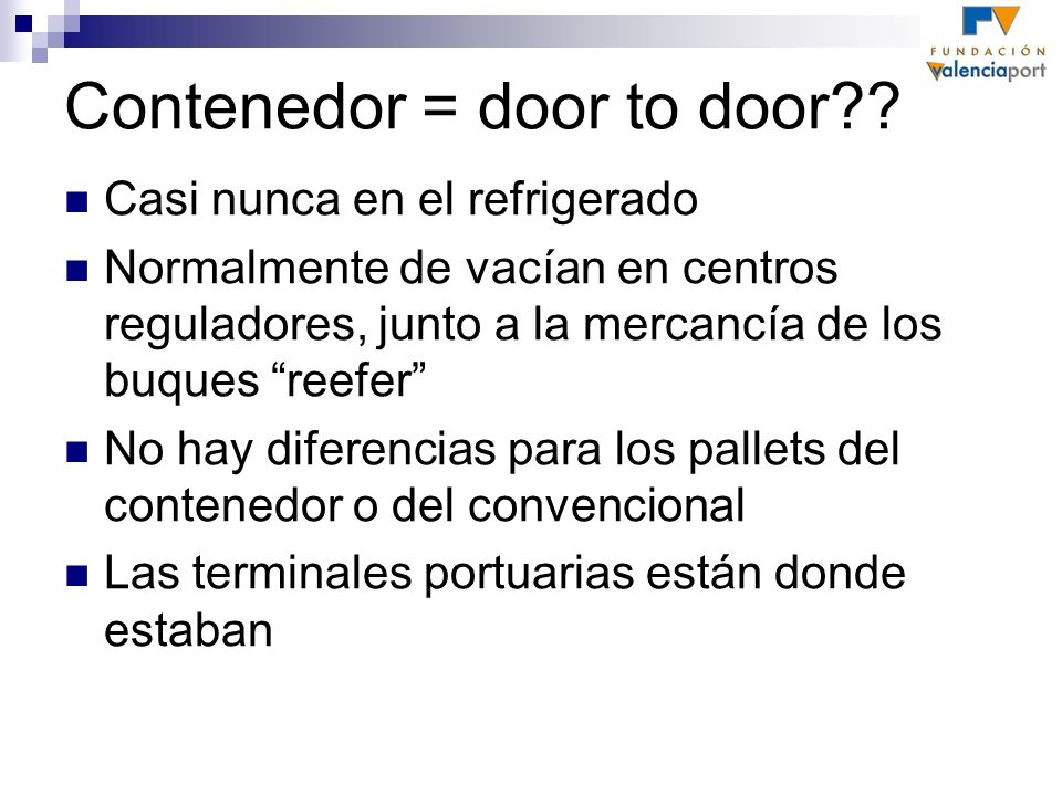 Contenedor = door to door