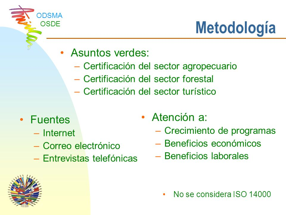 Metodología Asuntos verdes: Atención a: Fuentes