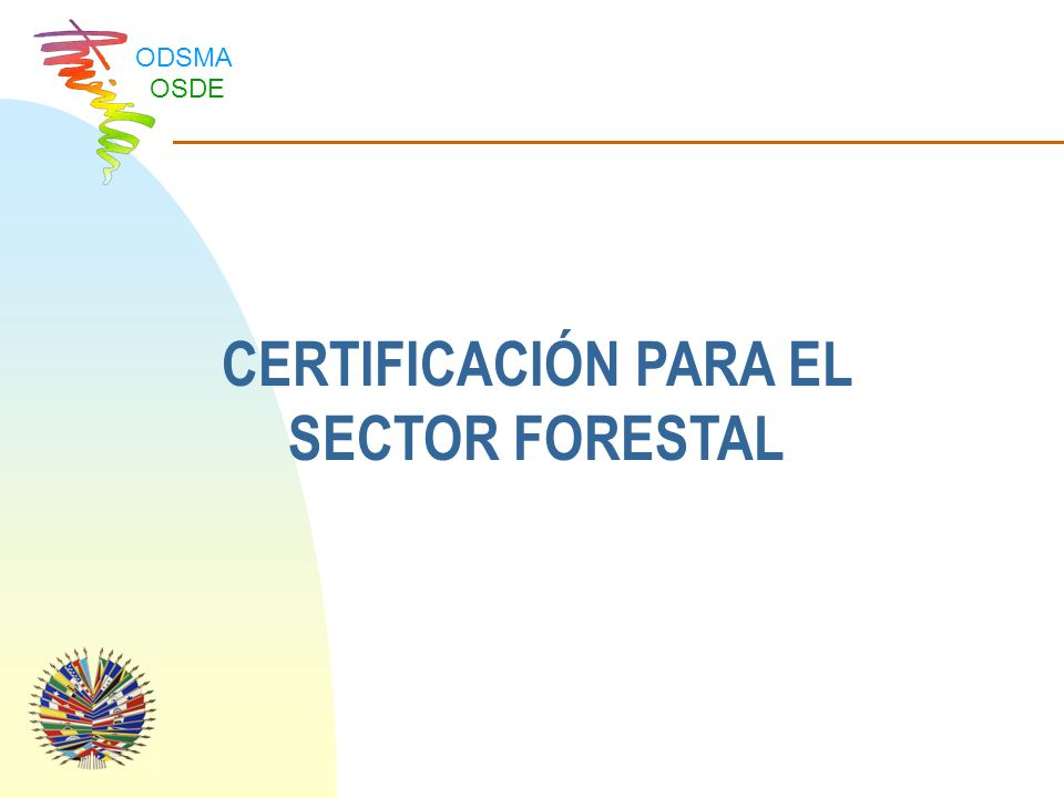 CERTIFICACIÓN PARA EL SECTOR FORESTAL