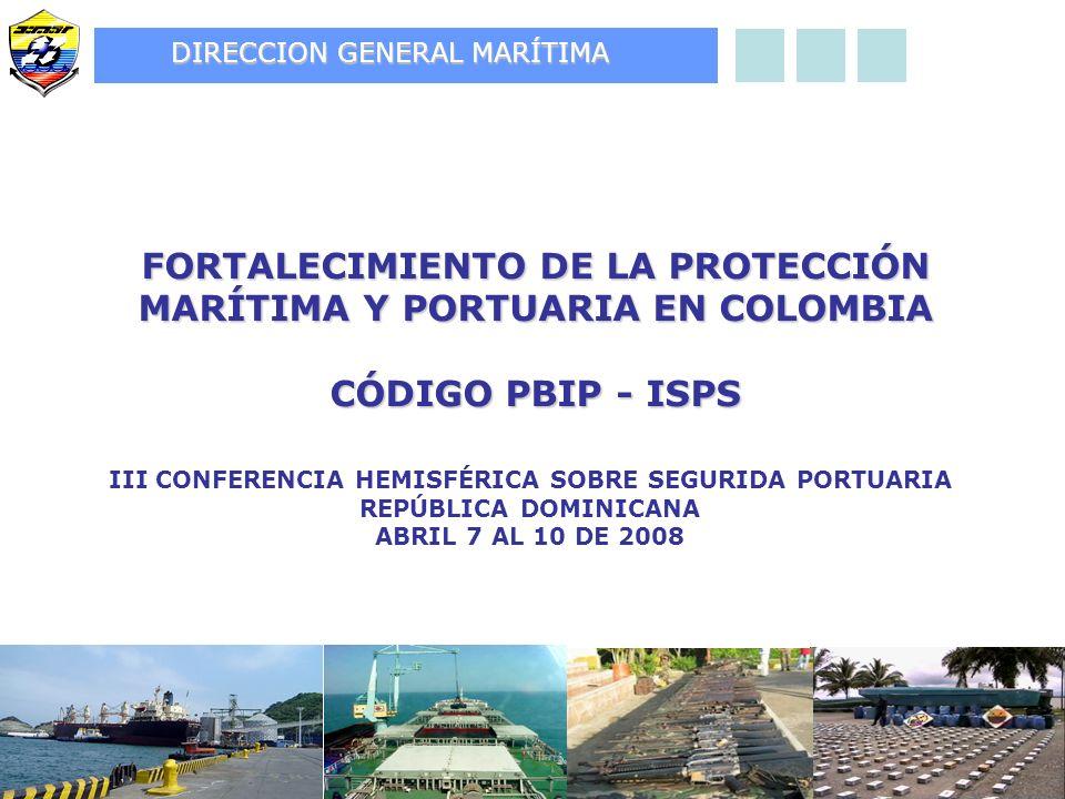 FORTALECIMIENTO DE LA PROTECCIÓN MARÍTIMA Y PORTUARIA EN COLOMBIA
