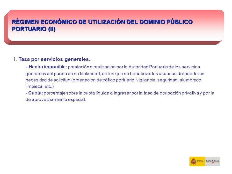 RÉGIMEN ECONÓMICO DE UTILIZACIÓN DEL DOMINIO PÚBLICO PORTUARIO (II)