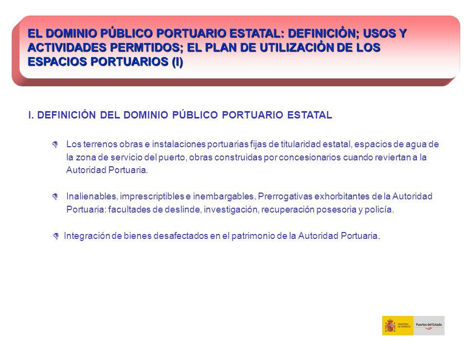 EL DOMINIO PÚBLICO PORTUARIO ESTATAL: DEFINICIÓN; USOS Y