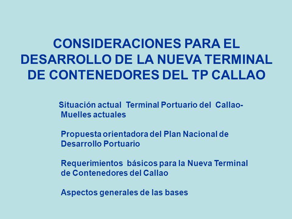 CONSIDERACIONES PARA EL DESARROLLO DE LA NUEVA TERMINAL DE CONTENEDORES DEL TP CALLAO