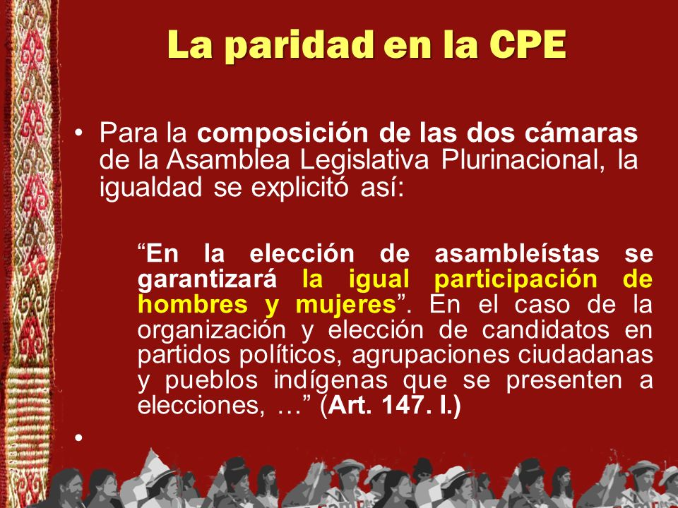 La paridad en la CPEPara la composición de las dos cámaras de la Asamblea Legislativa Plurinacional, la igualdad se explicitó así: