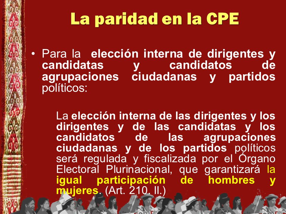 La paridad en la CPE Para la elección interna de dirigentes y candidatas y candidatos de agrupaciones ciudadanas y partidos políticos: