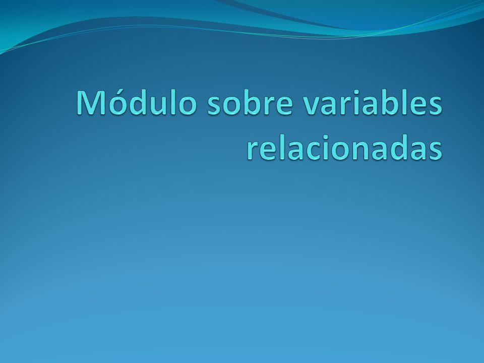 Módulo sobre variables relacionadas