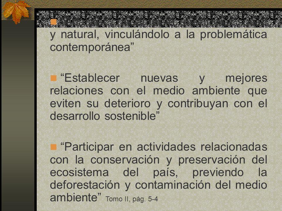 Analizar críticamente el entorno social y natural, vinculándolo a la problemática contemporánea