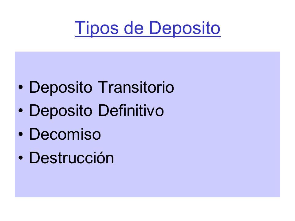Tipos de Deposito Deposito Transitorio Deposito Definitivo Decomiso