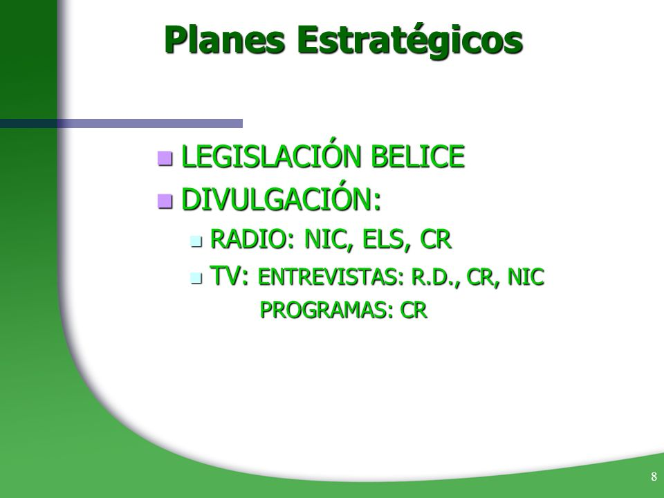 Planes Estratégicos LEGISLACIÓN BELICE DIVULGACIÓN: