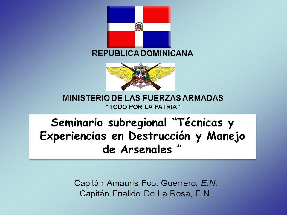 Capitán Amauris Fco. Guerrero, E.N. Capitán Enalido De La Rosa, E.N.