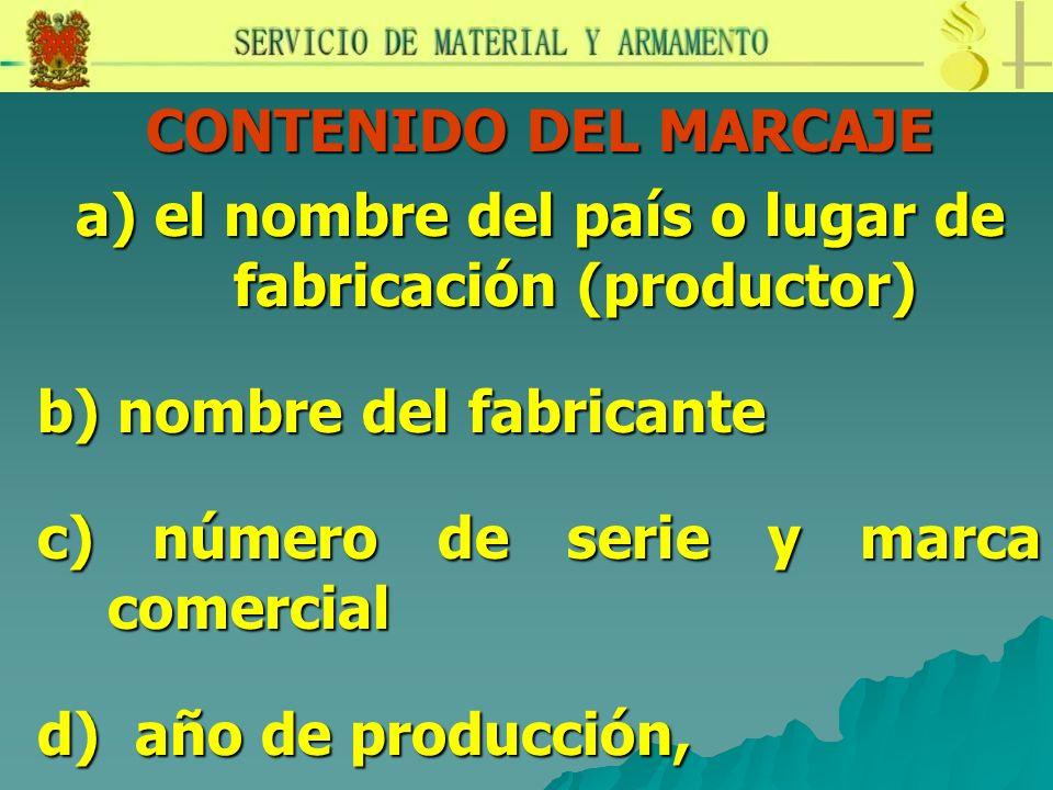 a) el nombre del país o lugar de fabricación (productor)