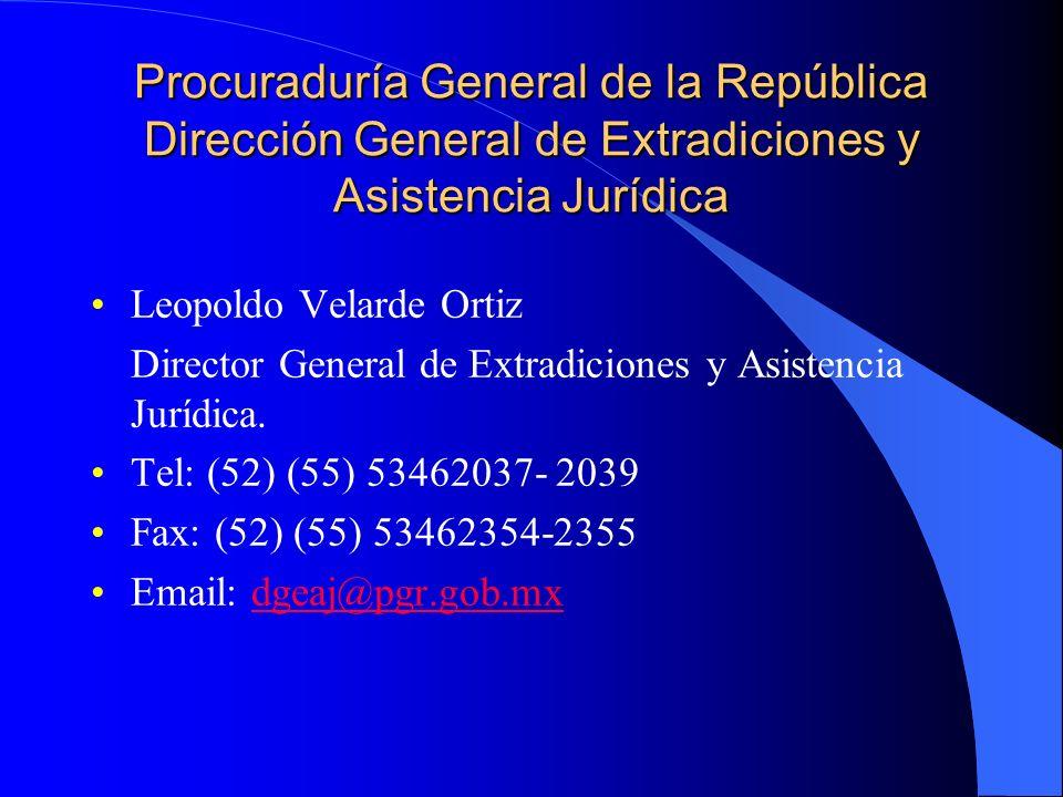 Procuraduría General de la República Dirección General de Extradiciones y Asistencia Jurídica