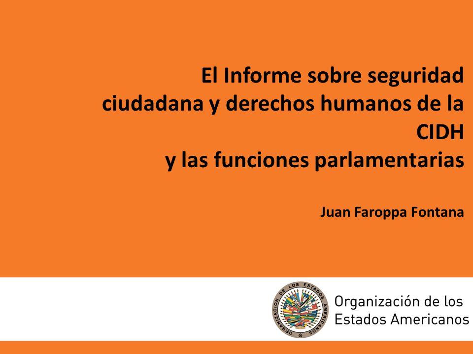 El Informe sobre seguridad ciudadana y derechos humanos de la CIDH y las funciones parlamentarias Juan Faroppa Fontana