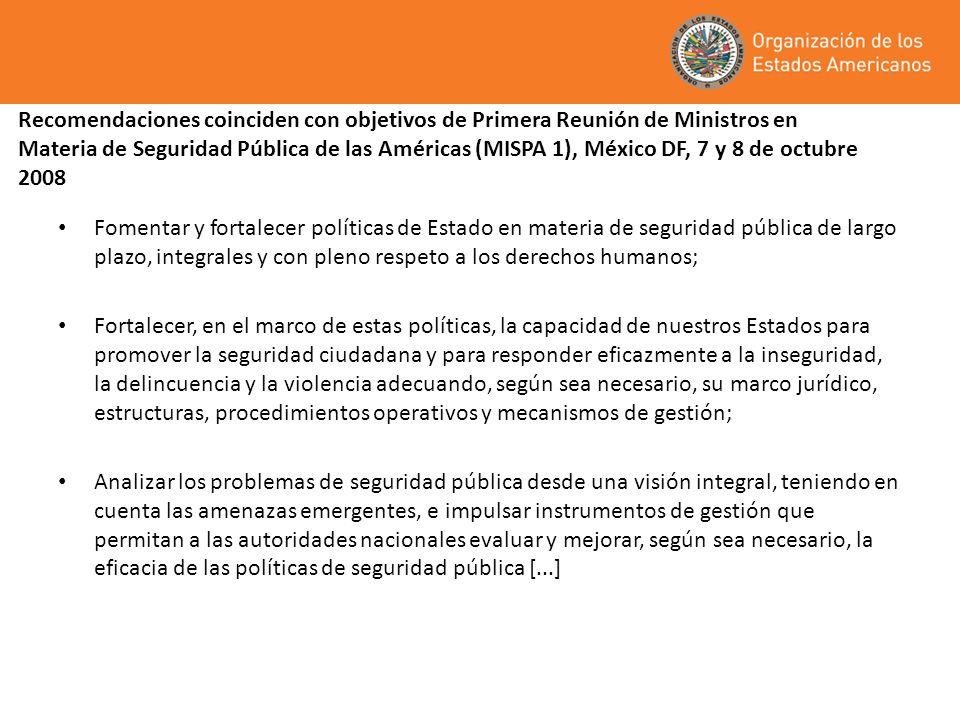 Recomendaciones coinciden con objetivos de Primera Reunión de Ministros en Materia de Seguridad Pública de las Américas (MISPA 1), México DF, 7 y 8 de octubre 2008