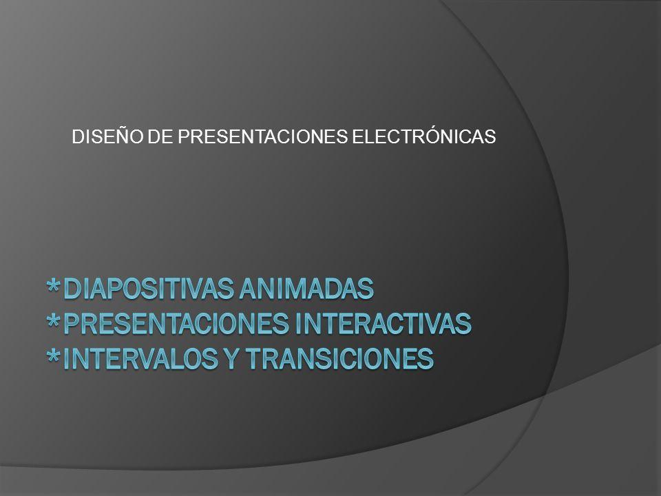 DISEÑO DE PRESENTACIONES ELECTRÓNICAS