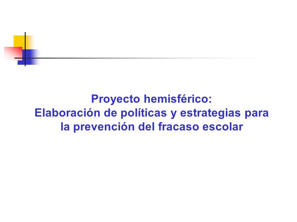 Proyecto hemisférico: Elaboración de políticas y estrategias para la prevención del fracaso escolar