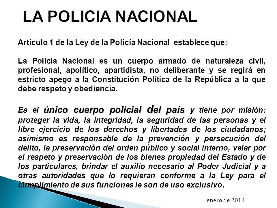 LA POLICIA NACIONAL Artículo 1 de la Ley de la Policía Nacional establece que: