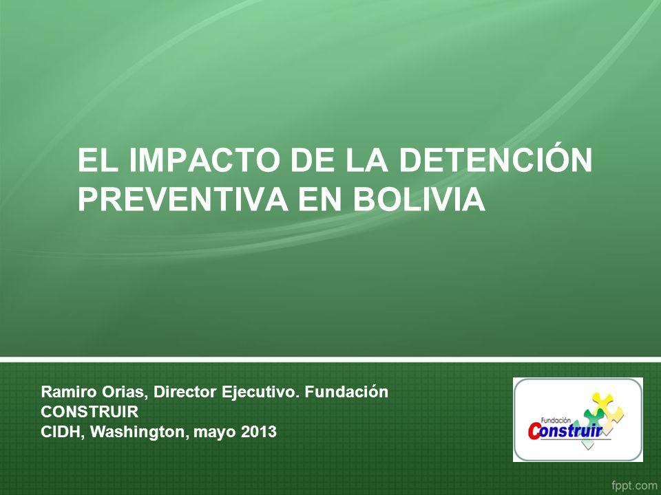 EL IMPACTO DE LA DETENCIÓN PREVENTIVA EN BOLIVIA