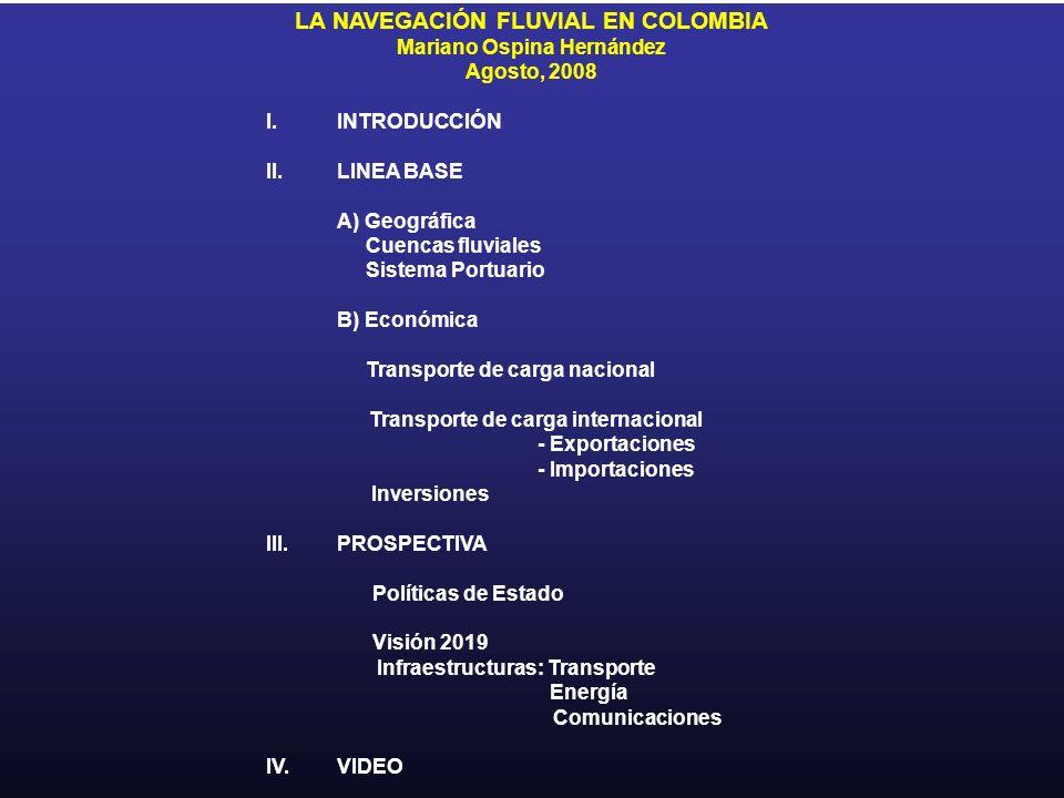 LA NAVEGACIÓN FLUVIAL EN COLOMBIA Mariano Ospina Hernández